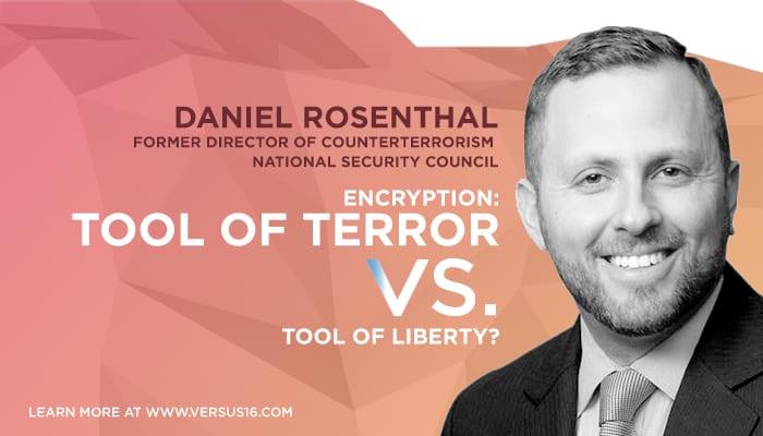 Daniel Rosenthal: Encryption Debilitates Our National Security